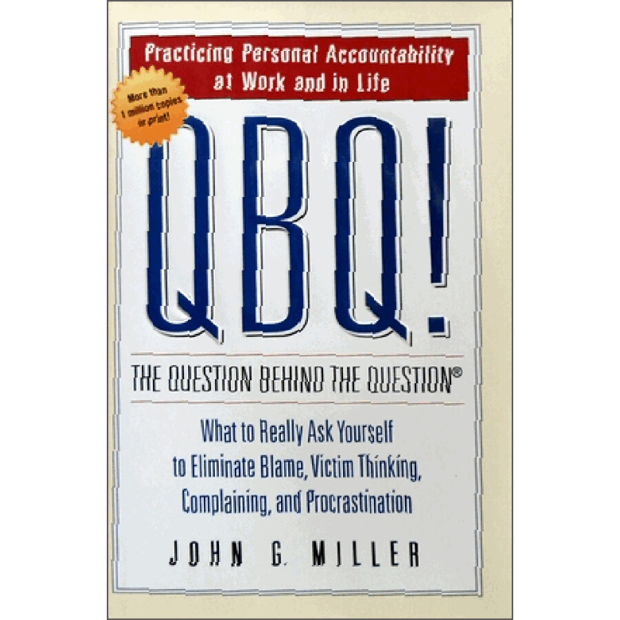 QBQ! The Question behind the Question: Practicing Personal Accountability at Work and in Life - 1318694 , 2266552155751 , 62_5306415 , 347000 , QBQ-The-Question-behind-the-Question-Practicing-Personal-Accountability-at-Work-and-in-Life-62_5306415 , tiki.vn , QBQ! The Question behind the Question: Practicing Personal Accountability at Work and i