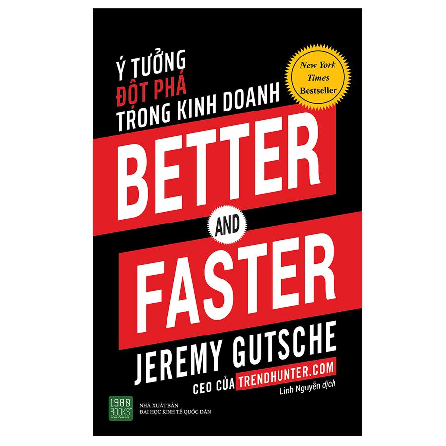Better And Faster: Ý Tưởng Đột Phá Trong Kinh Doanh - 926027 , 4681574976876 , 62_6544487 , 149000 , Better-And-Faster-Y-Tuong-Dot-Pha-Trong-Kinh-Doanh-62_6544487 , tiki.vn , Better And Faster: Ý Tưởng Đột Phá Trong Kinh Doanh