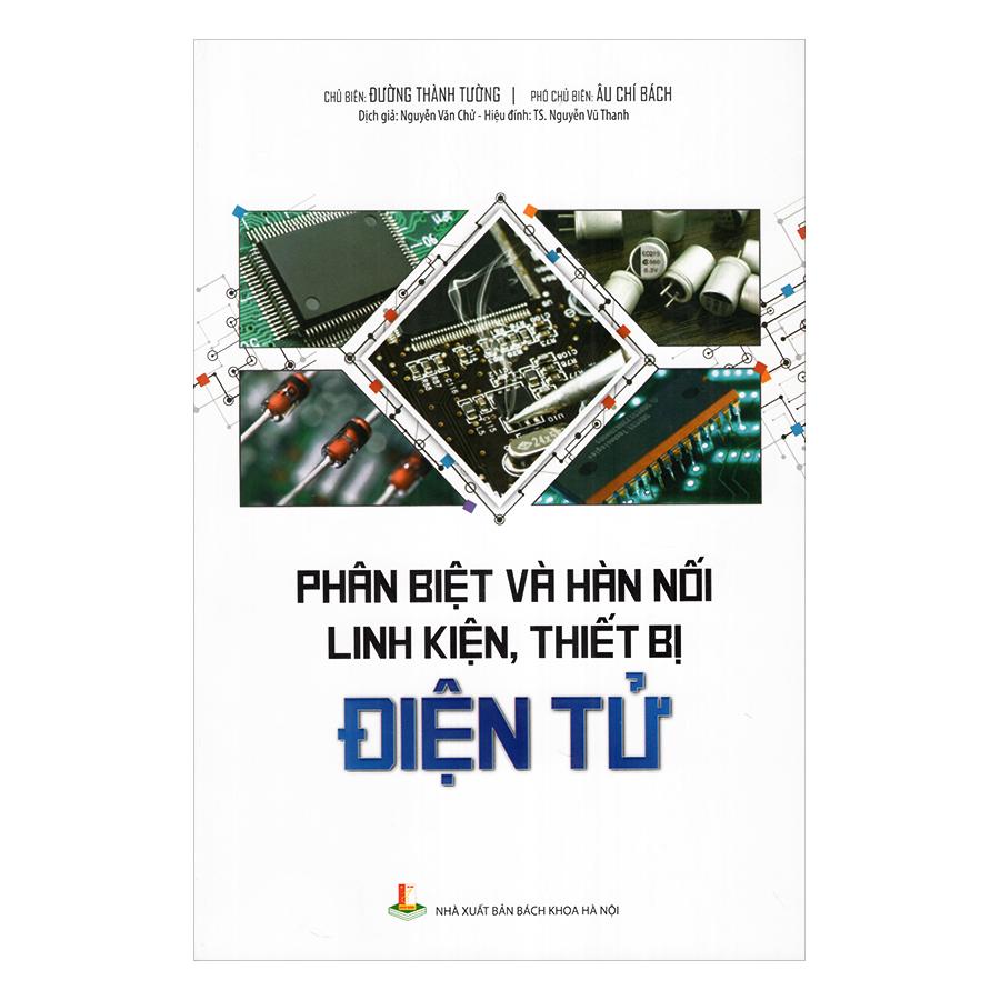 Phân Biệt Và Hàn Nối Linh Kiện, Thiết Bị Điện Tử - 7864936 , 6658148182504 , 62_1374647 , 126000 , Phan-Biet-Va-Han-Noi-Linh-Kien-Thiet-Bi-Dien-Tu-62_1374647 , tiki.vn , Phân Biệt Và Hàn Nối Linh Kiện, Thiết Bị Điện Tử