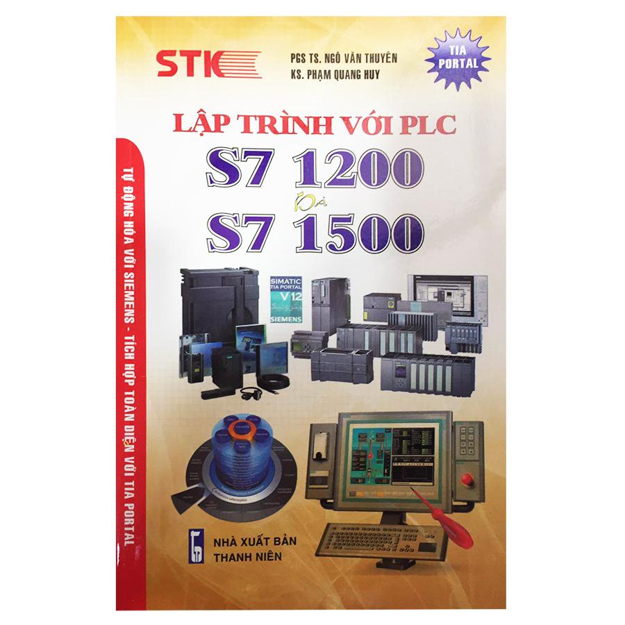 Lập Trình Với PLC S7 1200 Và S7 1500 - 7471906 , 9588122488995 , 62_15734787 , 130000 , Lap-Trinh-Voi-PLC-S7-1200-Va-S7-1500-62_15734787 , tiki.vn , Lập Trình Với PLC S7 1200 Và S7 1500
