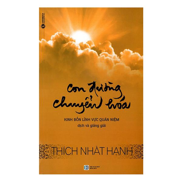 Con Đường Chuyển Hóa - Thiền Sư Thích Nhất Hạnh (Tái Bản)