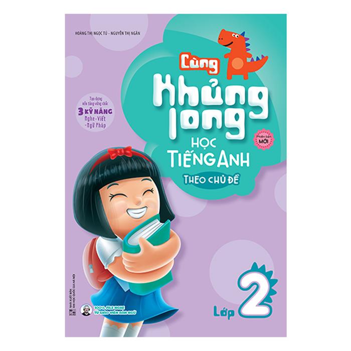 Cùng Khủng Long Học Tiếng Anh Theo Chủ Đề Lớp 2 (Tái Bản)