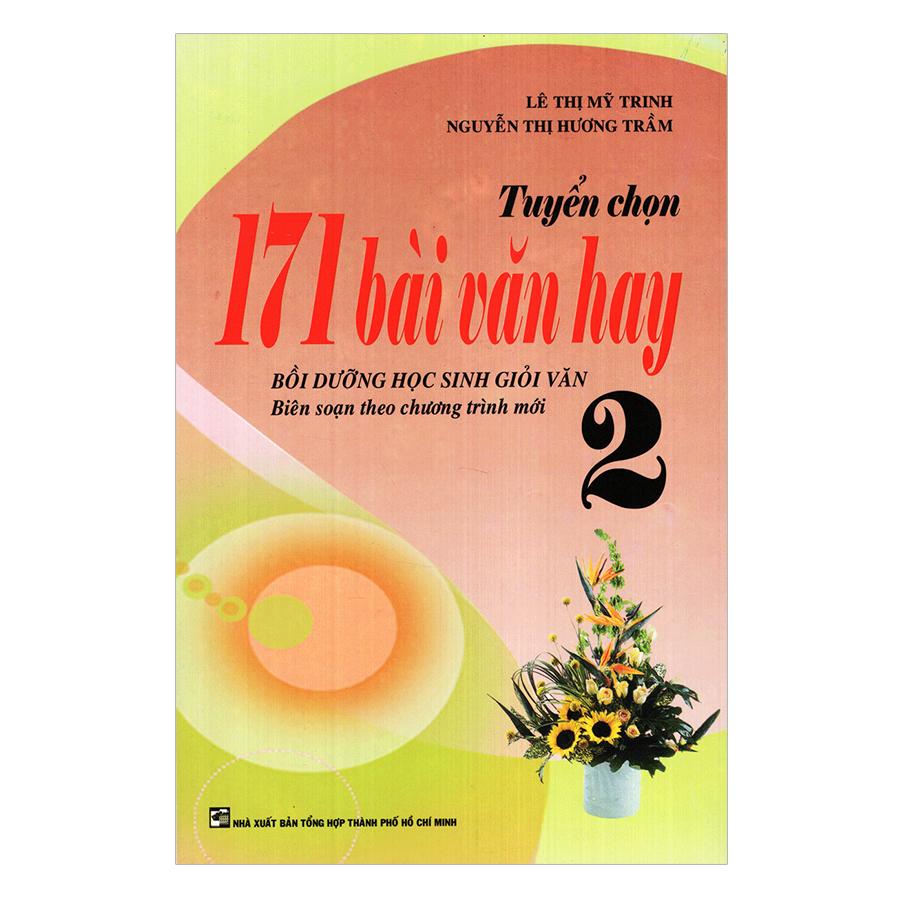 Tuyển Chọn 171 Bài Văn Hay Lớp 2 (Tái Bản)