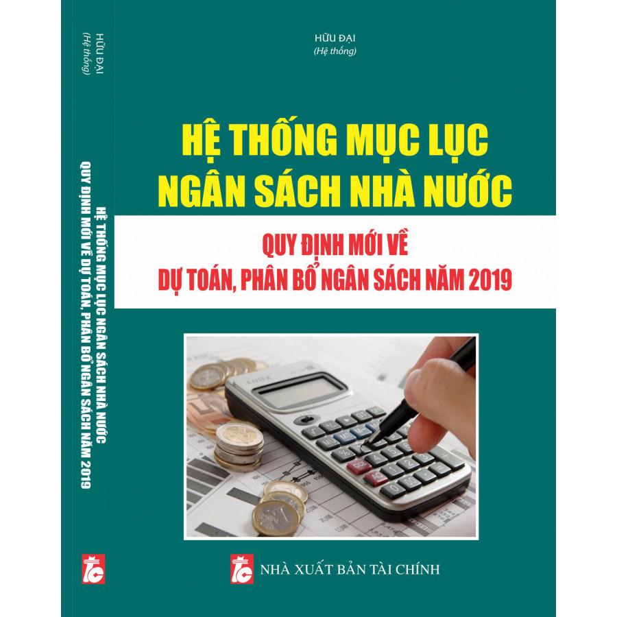 Hệ thống Mục lục ngân sách nhà nước – Quy định mới về dự toán, phân bổ ngân sách năm 2019