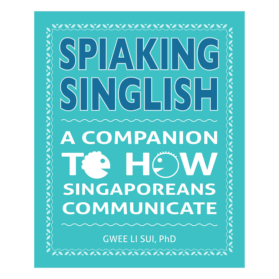 Spiaking Singlish: A Companion to how Singaporeans Communicate - 1602088 , 7671522647252 , 62_10761180 , 524000 , Spiaking-Singlish-A-Companion-to-how-Singaporeans-Communicate-62_10761180 , tiki.vn , Spiaking Singlish: A Companion to how Singaporeans Communicate