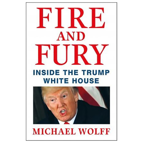 Fire and Fury : Inside the Trump White House - 18411744 , 4452508019071 , 62_25204370 , 489000 , Fire-and-Fury-Inside-the-Trump-White-House-62_25204370 , tiki.vn , Fire and Fury : Inside the Trump White House