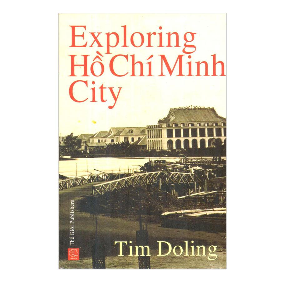 Exploring Hồ Chí Minh City (Du Lịch Khám Pháp Thành Phố Hồ Chí Minh)