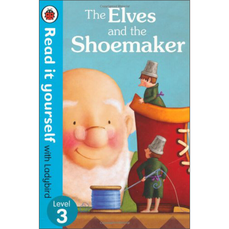 The Elves and the Shoemaker (Read it Yourself with Ladybird Level 3)
