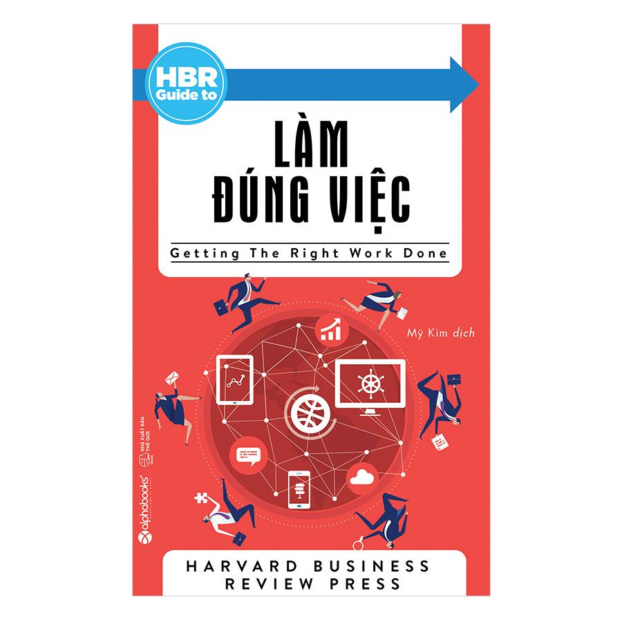 HBR Guide To Làm Đúng Việc (Tái Bản 2018) - 905785 , 2610363695454 , 62_1702525 , 119000 , HBR-Guide-To-Lam-Dung-Viec-Tai-Ban-2018-62_1702525 , tiki.vn , HBR Guide To Làm Đúng Việc (Tái Bản 2018)