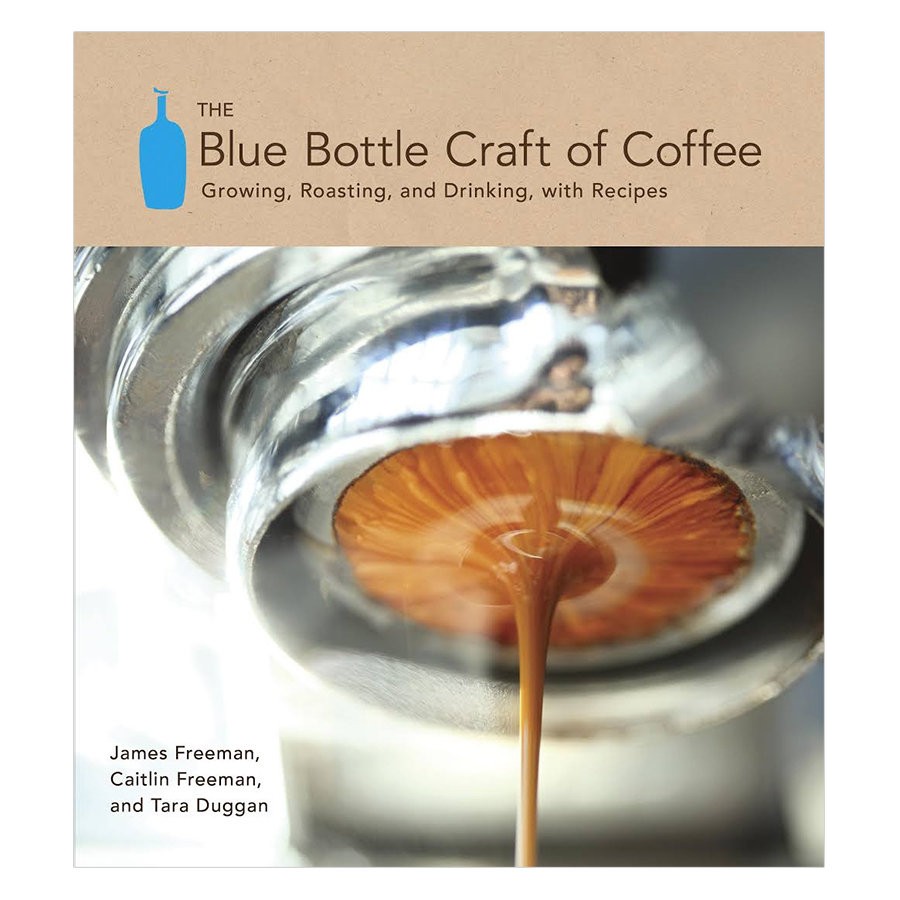 The Blue Bottle Craft of Coffee: Growing Roasting and Drinking with Recipes - 1242566 , 7997112942324 , 62_5286205 , 451000 , The-Blue-Bottle-Craft-of-Coffee-Growing-Roasting-and-Drinking-with-Recipes-62_5286205 , tiki.vn , The Blue Bottle Craft of Coffee: Growing Roasting and Drinking with Recipes