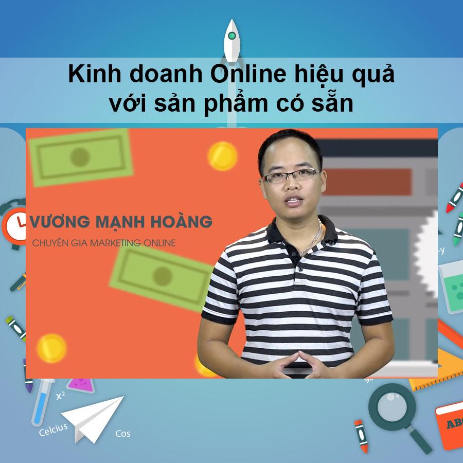 Khóa Học Kinh Doanh Online Hiệu Quả Với Sản Phẩm Có Sẵn - 5295787 , 1147124824255 , 62_1714443 , 700000 , Khoa-Hoc-Kinh-Doanh-Online-Hieu-Qua-Voi-San-Pham-Co-San-62_1714443 , tiki.vn , Khóa Học Kinh Doanh Online Hiệu Quả Với Sản Phẩm Có Sẵn