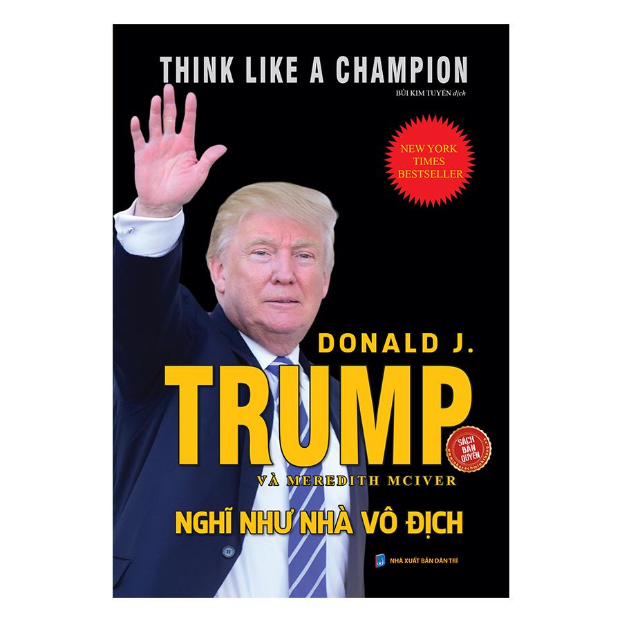 Nghĩ Như Nhà Vô Địch (Think Like A Champion) - 934569 , 5240636006716 , 62_9967692 , 110000 , Nghi-Nhu-Nha-Vo-Dich-Think-Like-A-Champion-62_9967692 , tiki.vn , Nghĩ Như Nhà Vô Địch (Think Like A Champion)