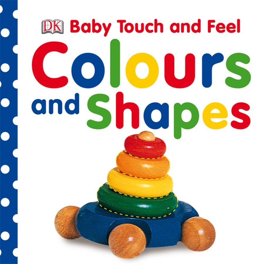 Baby Touch and Feel: Colours and Shapes - 1229469 , 5174129783283 , 62_5248061 , 144000 , Baby-Touch-and-Feel-Colours-and-Shapes-62_5248061 , tiki.vn , Baby Touch and Feel: Colours and Shapes