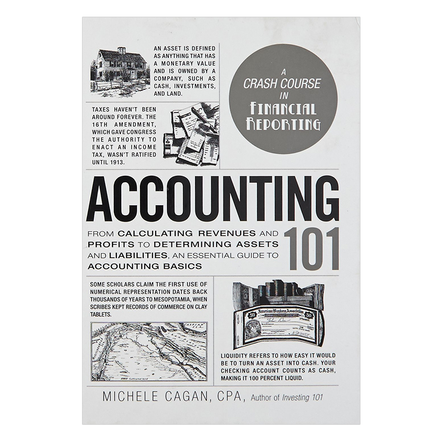 Accounting 101: From Calculating Revenues and Profits to Determining Assets and Liabilities, an Essential Guide to Accounting Basics (Adams...