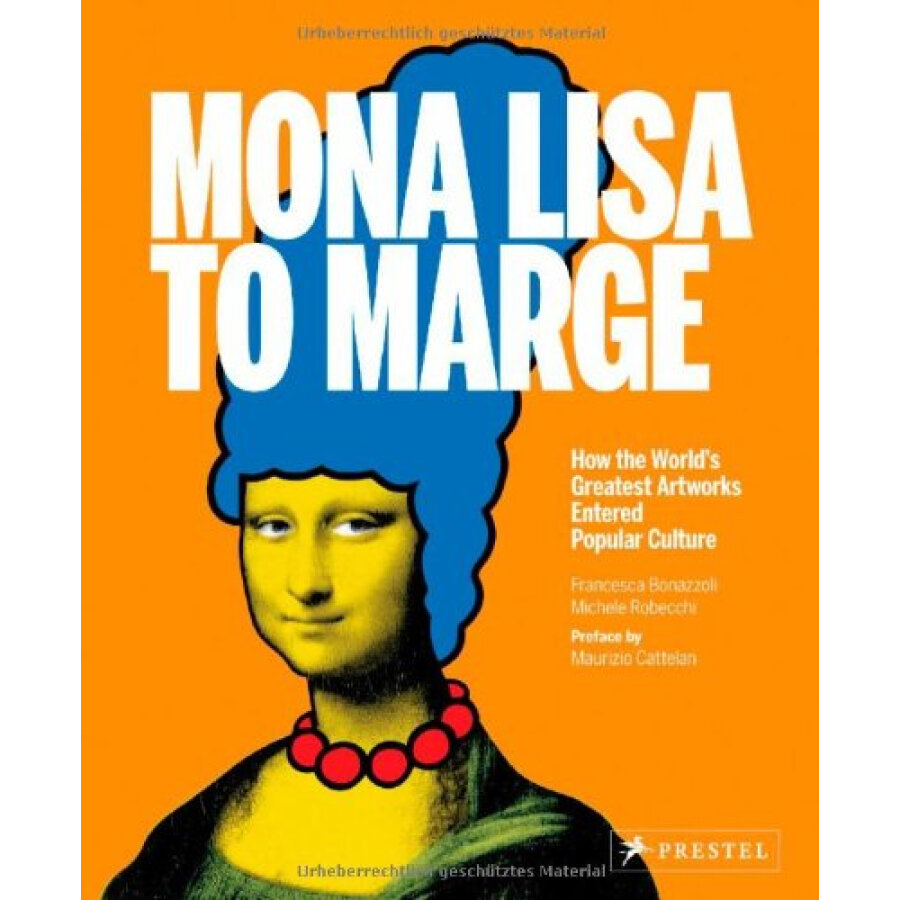 Mona Lisa To Marge:How The WorldS Greatest Artworks Entered Popular Culture