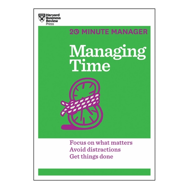 Harvard Business Review: 20 Minute Manager: Managing Time