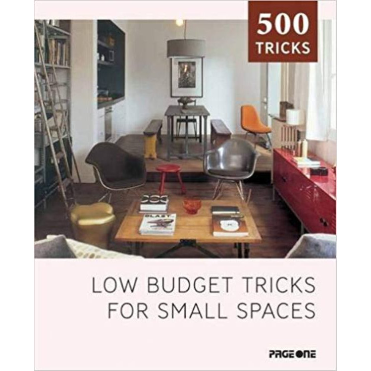 500 Tricks: low budget tricks for small spaces