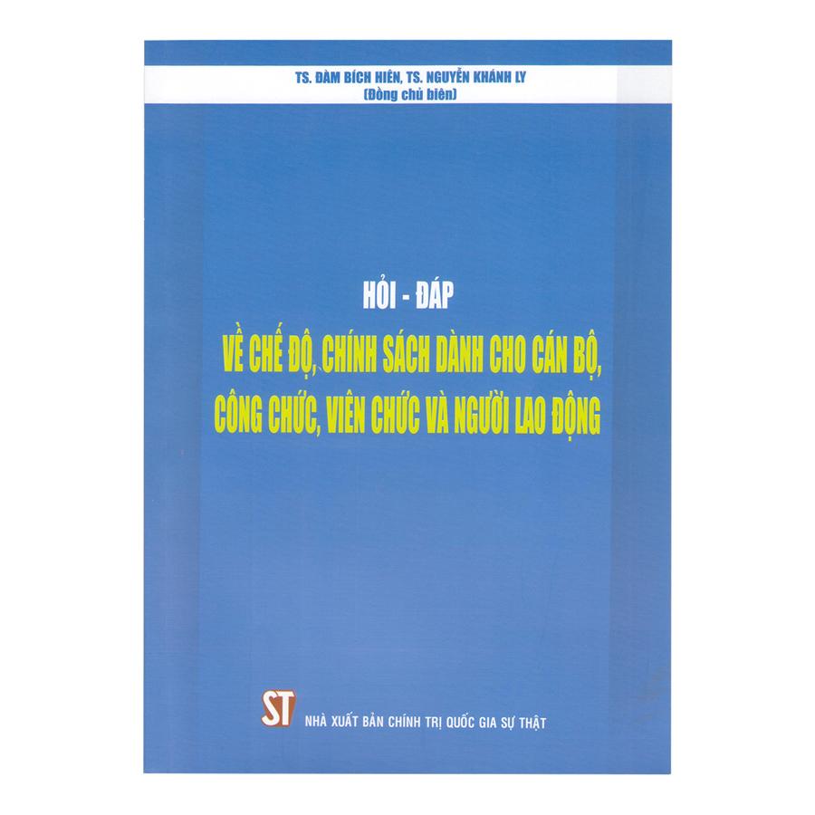 Hỏi - Đáp Về Chế Độ, Chính Sách Dành Cho Cán Bộ, Công Chức, Viên Chức Và Người Lao Động - 7504063 , 8712808226668 , 62_16154532 , 49000 , Hoi-Dap-Ve-Che-Do-Chinh-Sach-Danh-Cho-Can-Bo-Cong-Chuc-Vien-Chuc-Va-Nguoi-Lao-Dong-62_16154532 , tiki.vn , Hỏi - Đáp Về Chế Độ, Chính Sách Dành Cho Cán Bộ, Công Chức, Viên Chức Và Người Lao Động