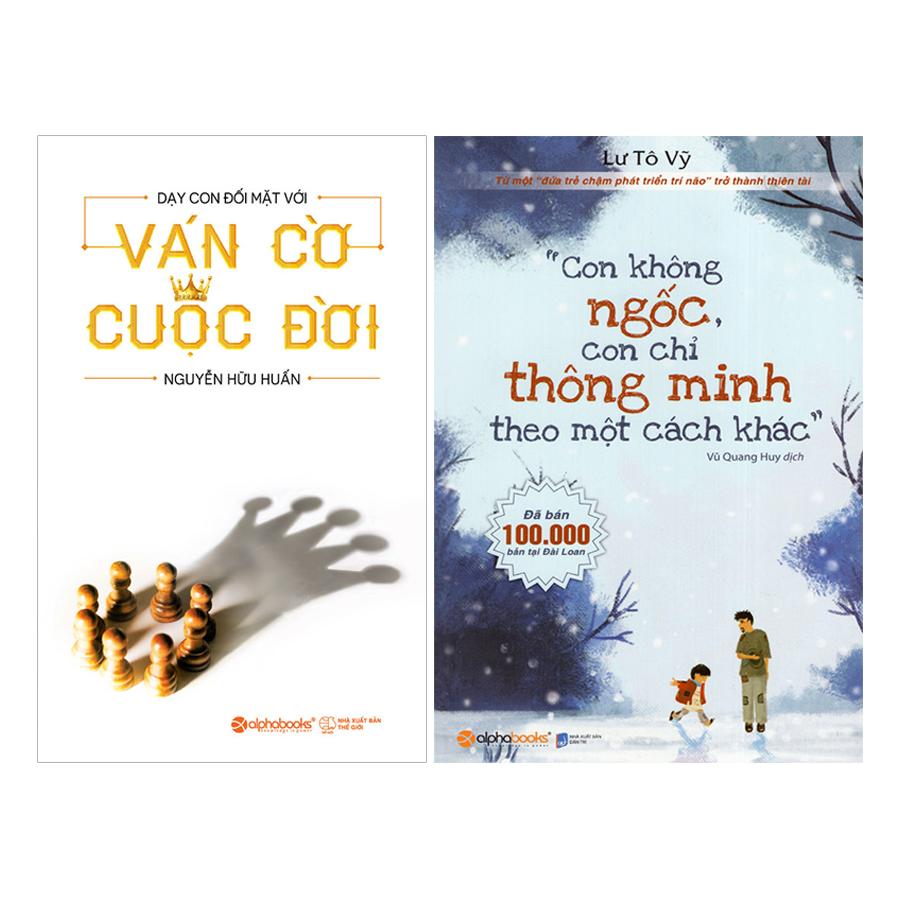 Combo Con Không Ngốc, Con Chỉ Thông Minh Theo Một Cách Khác + Dạy Con Đối Mặt Với Ván Cờ Cuộc Đời (2 quyển) - 18494913 , 8907985148197 , 62_17494177 , 218000 , Combo-Con-Khong-Ngoc-Con-Chi-Thong-Minh-Theo-Mot-Cach-Khac-Day-Con-Doi-Mat-Voi-Van-Co-Cuoc-Doi-2-quyen-62_17494177 , tiki.vn , Combo Con Không Ngốc, Con Chỉ Thông Minh Theo Một Cách Khác + Dạy Con Đối