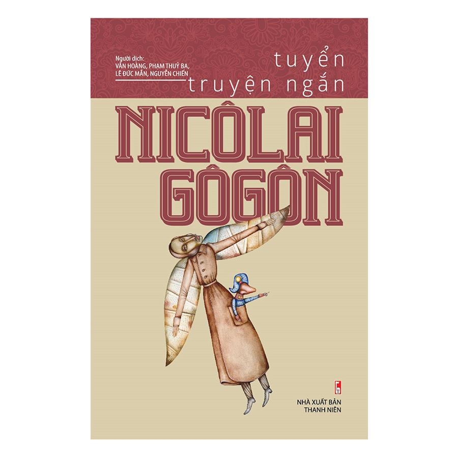 Tuyển Truyện Ngắn Nicôlai Gôgôn - 8153876838801,62_3033111,150000,tiki.vn,Tuyen-Truyen-Ngan-Nicolai-Gogon-62_3033111,Tuyển Truyện Ngắn Nicôlai Gôgôn