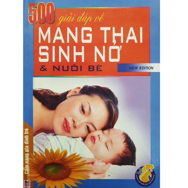 500 Giải Đáp Về Mang Thai, Sinh Nở Và Nuôi Bé