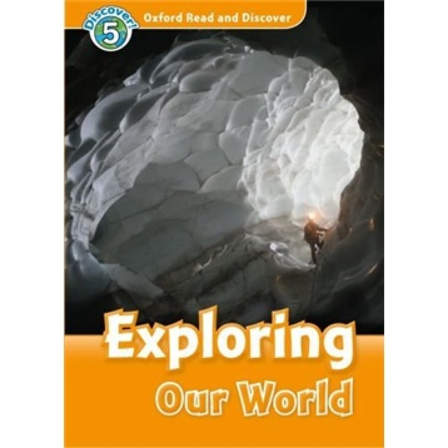 Oxford Read and Discover Level 5: Exploring Our World