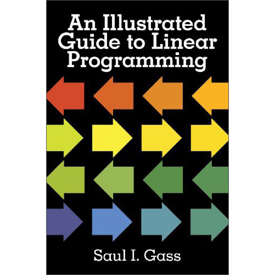 An Illustrated Guide to Linear Programming - 1229313 , 7412546046047 , 62_5247183 , 1835000 , An-Illustrated-Guide-to-Linear-Programming-62_5247183 , tiki.vn , An Illustrated Guide to Linear Programming