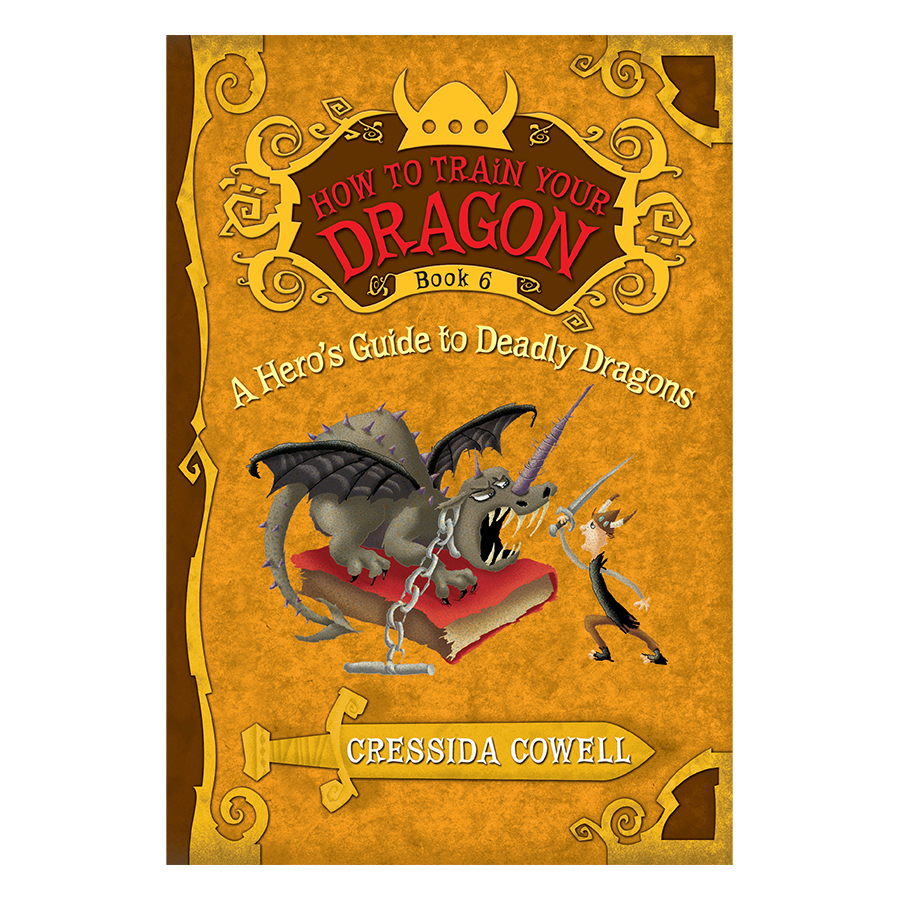 How to Train Your Dragon Book 6: A Heros Guide to Deadly Dragons