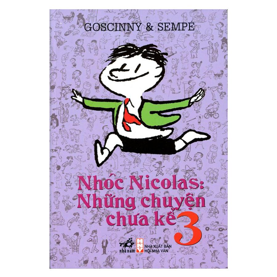 Nhóc Nicolas Những Chuyện Chưa Kể (Tập 3) - Tái Bản 2018