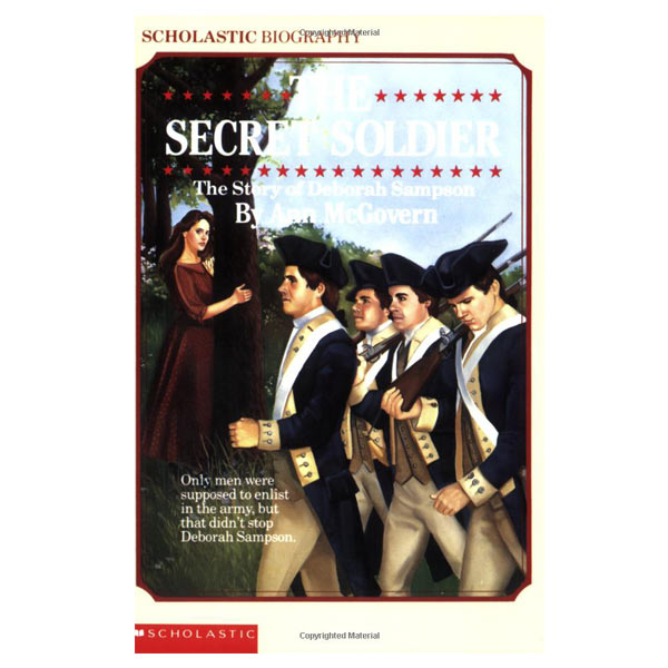The Secret Soldier: The Story of Deborah Sampson (Scholastic Biography)