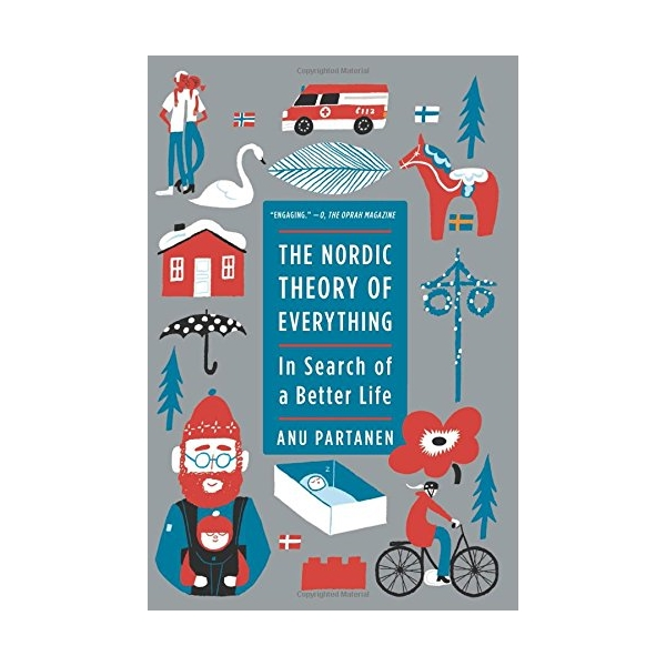 The Nordic Theory Of Everything: In Search Of A Better Life - 779015 , 6050478513926 , 62_11446391 , 486000 , The-Nordic-Theory-Of-Everything-In-Search-Of-A-Better-Life-62_11446391 , tiki.vn , The Nordic Theory Of Everything: In Search Of A Better Life