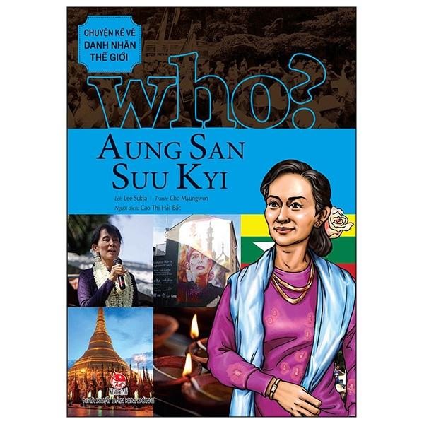 Chuyện Kể Về Danh Nhân Thế Giới - Aung San Suu Kyi (Tái Bản 2019)