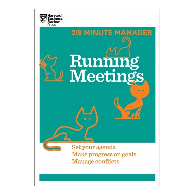 Harvard Business Review: 20 Minute Manager: Running Meetings