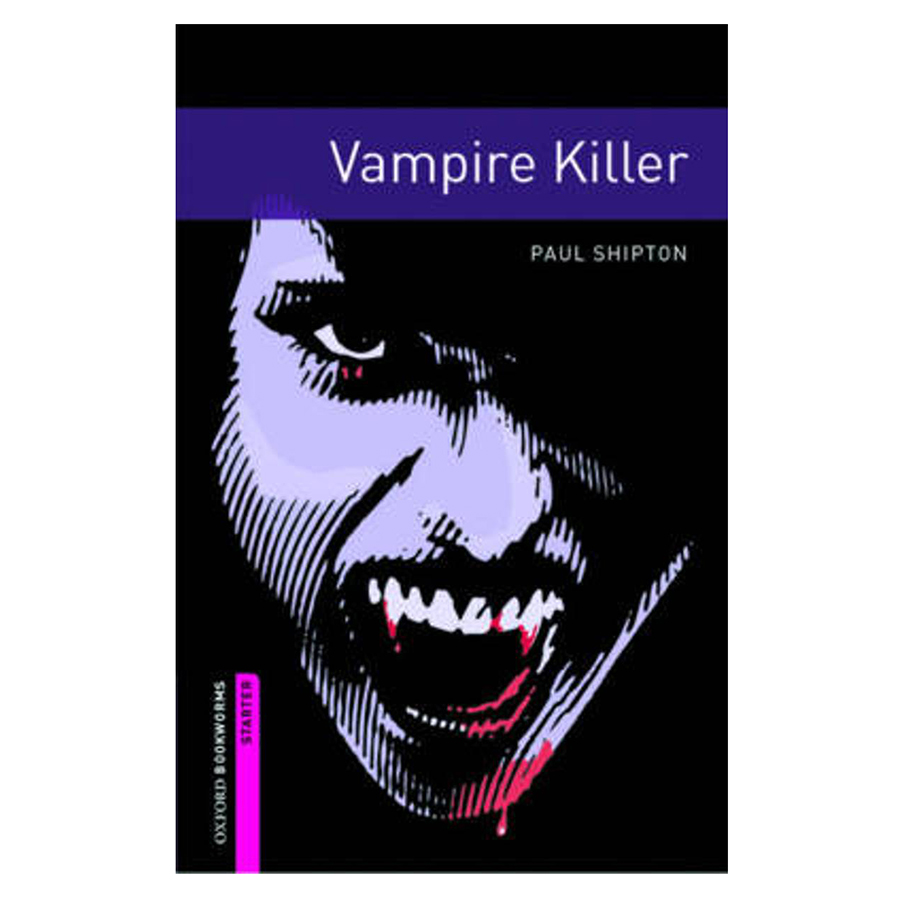 Oxford Bookworms Library (2 Ed.) Starter: Vampire Killer