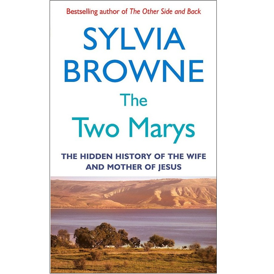 The Two Marys: The hidden history of the wife and mother of Jesus