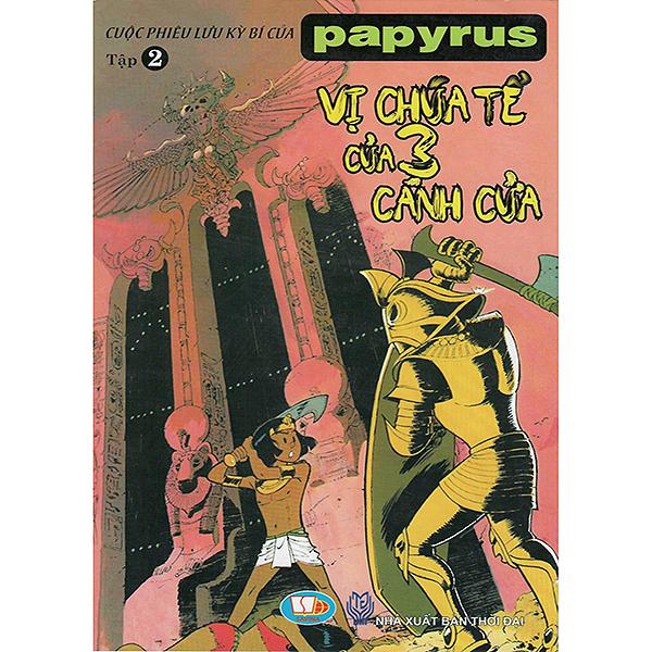 Cuộc Phiêu Lưu Kỳ Bí Của Papyrus - Tập 2 : Vị Chúa Tể Của 3 Cánh Cửa