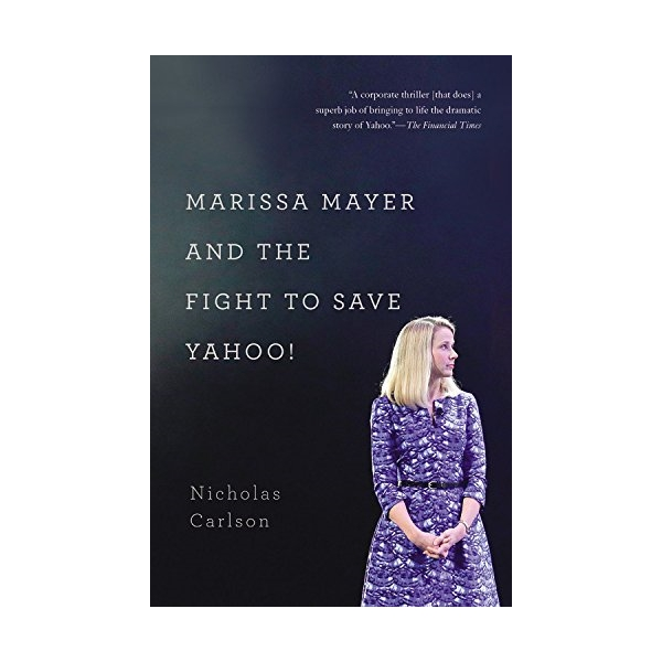 Marissa Mayer And The Fight To Save Yahoo! - 1275981 , 9425327800057 , 62_11505603 , 510000 , Marissa-Mayer-And-The-Fight-To-Save-Yahoo-62_11505603 , tiki.vn , Marissa Mayer And The Fight To Save Yahoo!
