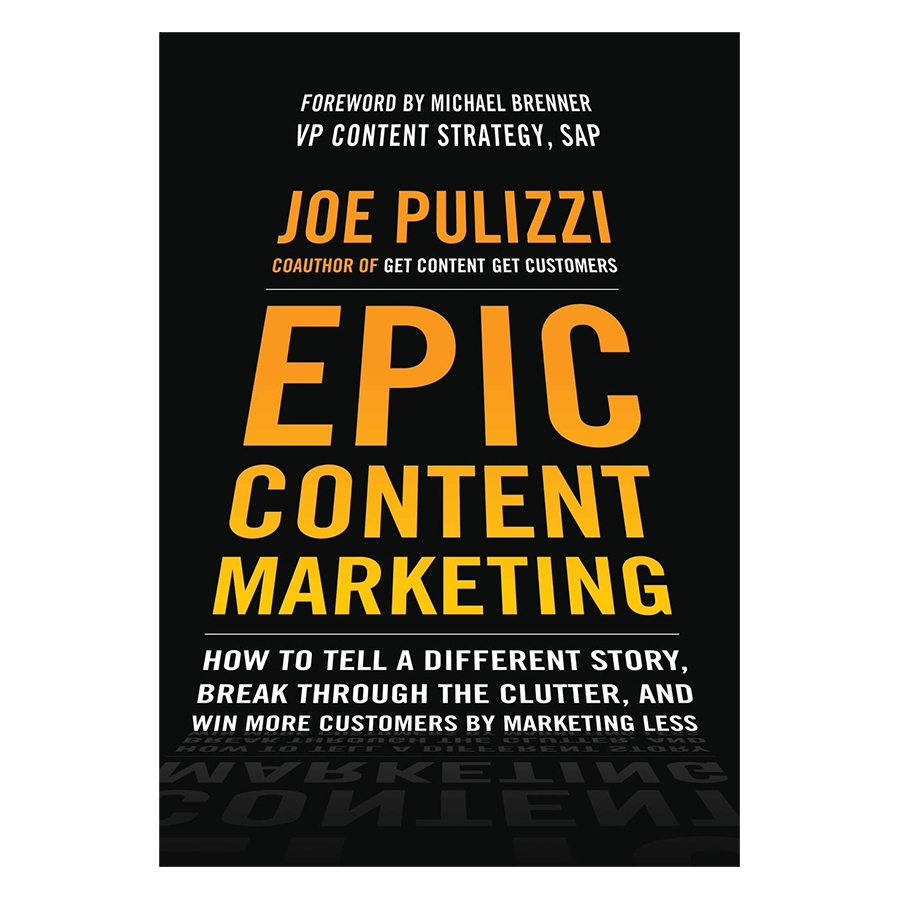 Epic Content Marketing: How To Tell A Different Story, Break Through The Clutter, And Win More Customers By Marketing Less - 1410744 , 9819720452676 , 62_7194021 , 656000 , Epic-Content-Marketing-How-To-Tell-A-Different-Story-Break-Through-The-Clutter-And-Win-More-Customers-By-Marketing-Less-62_7194021 , tiki.vn , Epic Content Marketing: How To Tell A Different Story, Brea