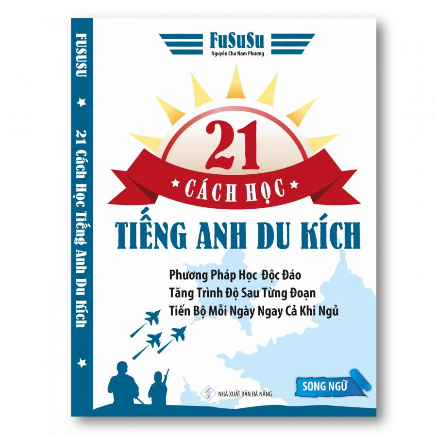 21 Cách Học Tiếng Anh Du Kích - FuSuSu (Song ngữ) - 931821 , 7675976120699 , 62_1995039 , 120000 , 21-Cach-Hoc-Tieng-Anh-Du-Kich-FuSuSu-Song-ngu-62_1995039 , tiki.vn , 21 Cách Học Tiếng Anh Du Kích - FuSuSu (Song ngữ)