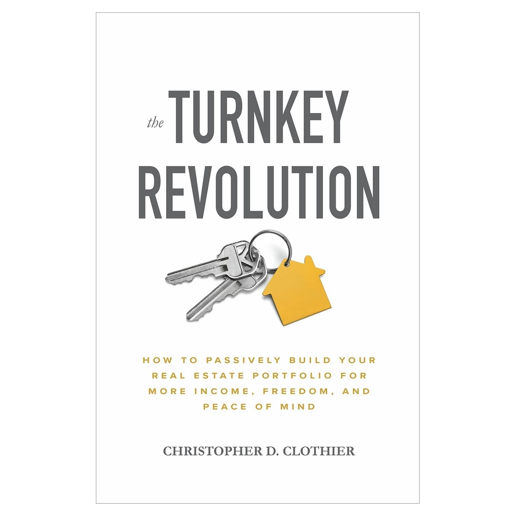 The Turnkey Revolution: How To Passively Build Your Real Estate Portfolio For More Income, Freedom, And Peace Of Mind - 18738491 , 5528854174432 , 62_28689914 , 1164000 , The-Turnkey-Revolution-How-To-Passively-Build-Your-Real-Estate-Portfolio-For-More-Income-Freedom-And-Peace-Of-Mind-62_28689914 , tiki.vn , The Turnkey Revolution: How To Passively Build Your Real Est