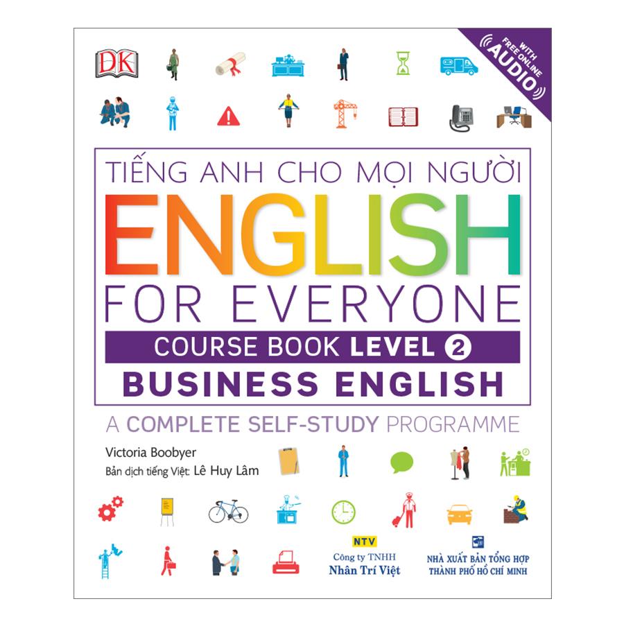 English For Everyone - Business English - Course Book Level 2 (Kèm 1 Đĩa CD -Room) - 1134223 , 8598908387856 , 62_6618683 , 268000 , English-For-Everyone-Business-English-Course-Book-Level-2-Kem-1-Dia-CD-Room-62_6618683 , tiki.vn , English For Everyone - Business English - Course Book Level 2 (Kèm 1 Đĩa CD -Room)