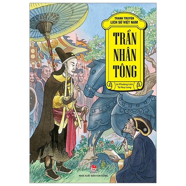 Tranh Truyện Lịch Sử Việt Nam: Trần Nhân Tông (Tái Bản 2019)