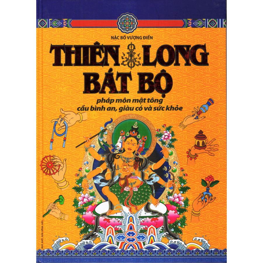 Thiên Long Bát Bộ - Pháp Môn Mật Tông Cầu Bình An, Giàu Có Và Sức Khỏe (Nặc Bố Vượng Điển) - 1557637 , 8519746911966 , 62_10103839 , 139000 , Thien-Long-Bat-Bo-Phap-Mon-Mat-Tong-Cau-Binh-An-Giau-Co-Va-Suc-Khoe-Nac-Bo-Vuong-Dien-62_10103839 , tiki.vn , Thiên Long Bát Bộ - Pháp Môn Mật Tông Cầu Bình An, Giàu Có Và Sức Khỏe (Nặc Bố Vượng Điển)