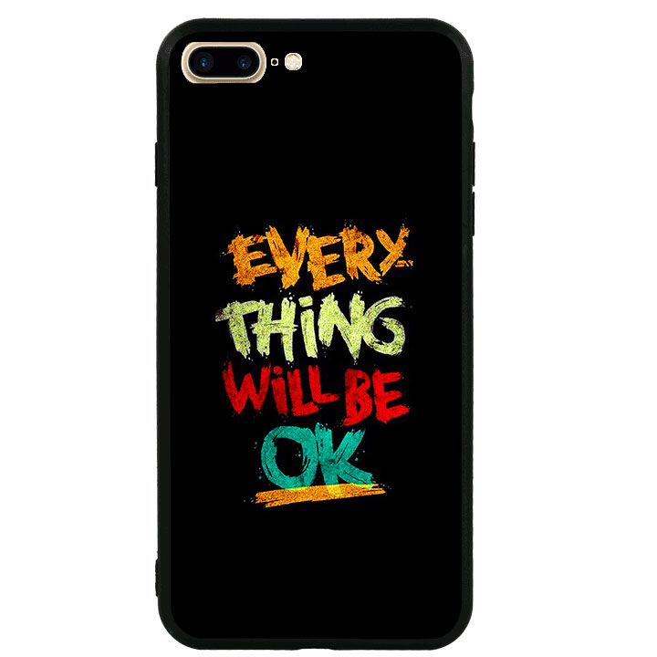 Ốp lưng viền TPU cao cấp cho Iphone 7 Plus - Everything Will Be Ok