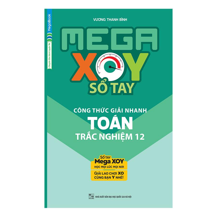 Mega Xoy Sổ Tay Công Thức Giải Nhanh Toán Trắc Nghiệm 12