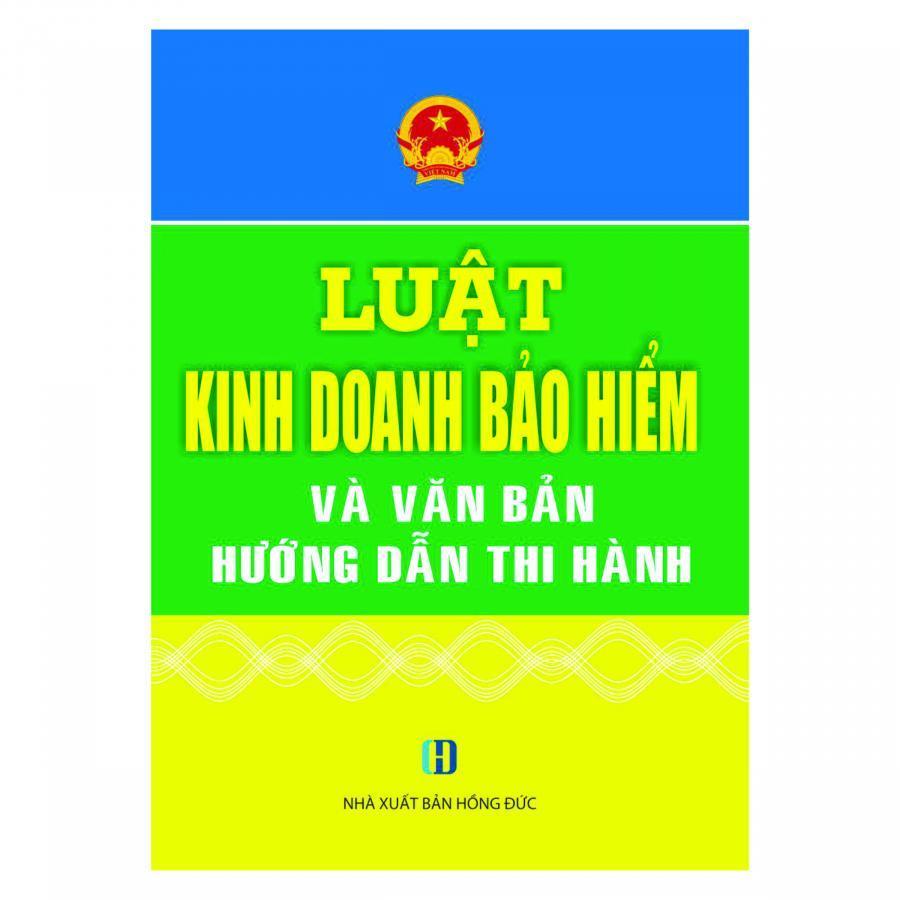Luật Kinh Doanh Bảo Hiểm Và Văn Bản Hướng Dẫn Thi Hành - 4085645087193,62_7796227,32000,tiki.vn,Luat-Kinh-Doanh-Bao-Hiem-Va-Van-Ban-Huong-Dan-Thi-Hanh-62_7796227,Luật Kinh Doanh Bảo Hiểm Và Văn Bản Hướng Dẫn Thi Hành