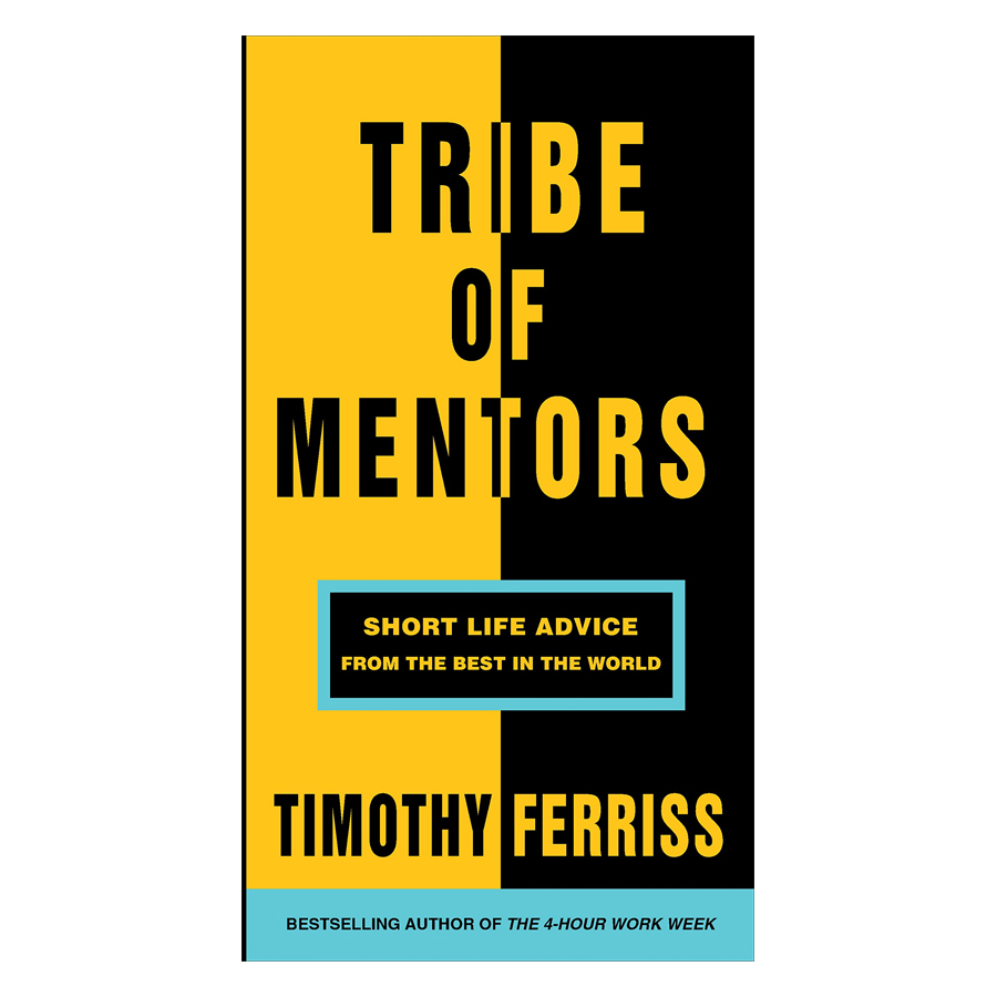 Tribe Of Mentors: Short Life Advice From The Best In The World - 1602580 , 7469645429547 , 62_10769298 , 578000 , Tribe-Of-Mentors-Short-Life-Advice-From-The-Best-In-The-World-62_10769298 , tiki.vn , Tribe Of Mentors: Short Life Advice From The Best In The World