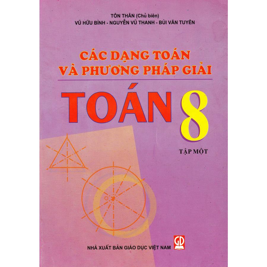 Các dạng toán và phương pháp giải toán 8 tập 1