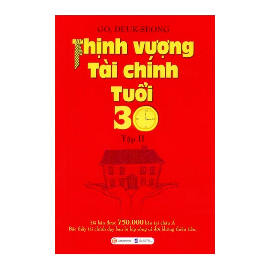 Thịnh Vượng Tài Chính Tuổi 30 (Tập 2) - Tái Bản - 976371 , 9157718871321 , 62_4510933 , 79000 , Thinh-Vuong-Tai-Chinh-Tuoi-30-Tap-2-Tai-Ban-62_4510933 , tiki.vn , Thịnh Vượng Tài Chính Tuổi 30 (Tập 2) - Tái Bản
