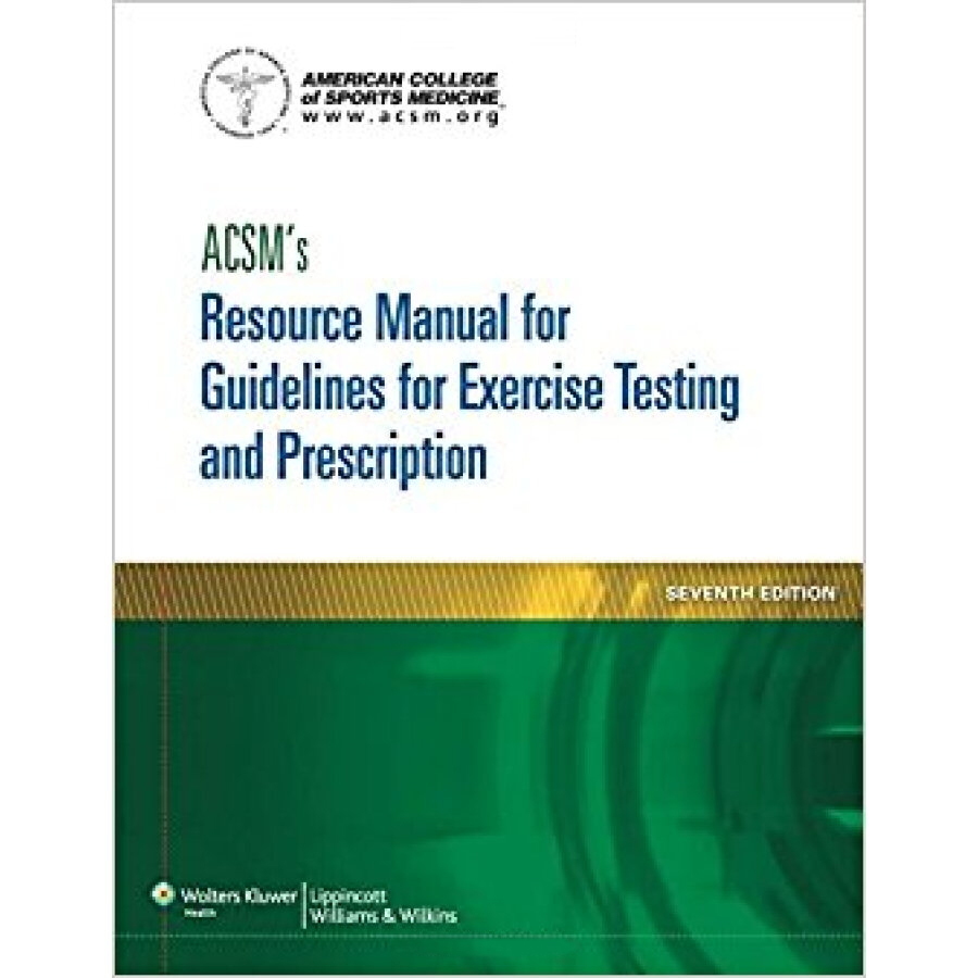 ACSMs Resource Manual for Guidelines for Exercise